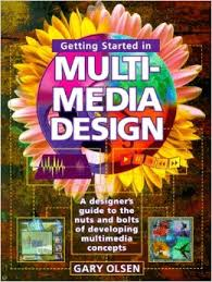 Getting Started in Multi Media Design