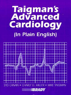 Taigman's Advanced Cardiology (in Plain English)