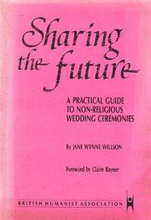 Sharing the Future: Guide to Nonreligious Wedding Ceremonies