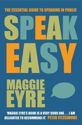 Speak Easy: The Essential Guide to Speaking in Public