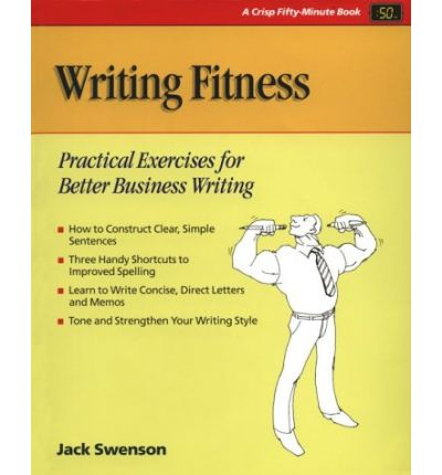 Crisp: Writing Fitness : Practical Exercises for Better Business Writing