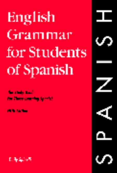 English Grammar for Students of Spanish: The Study Guide for Those Learning Spanish (Fifth Edition)