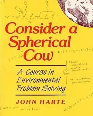 Consider a Spherical Cow: A Course in Environmental Problem Solving