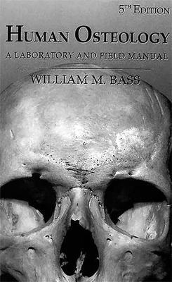 Human Osteology: A Laboratory and Field Manual