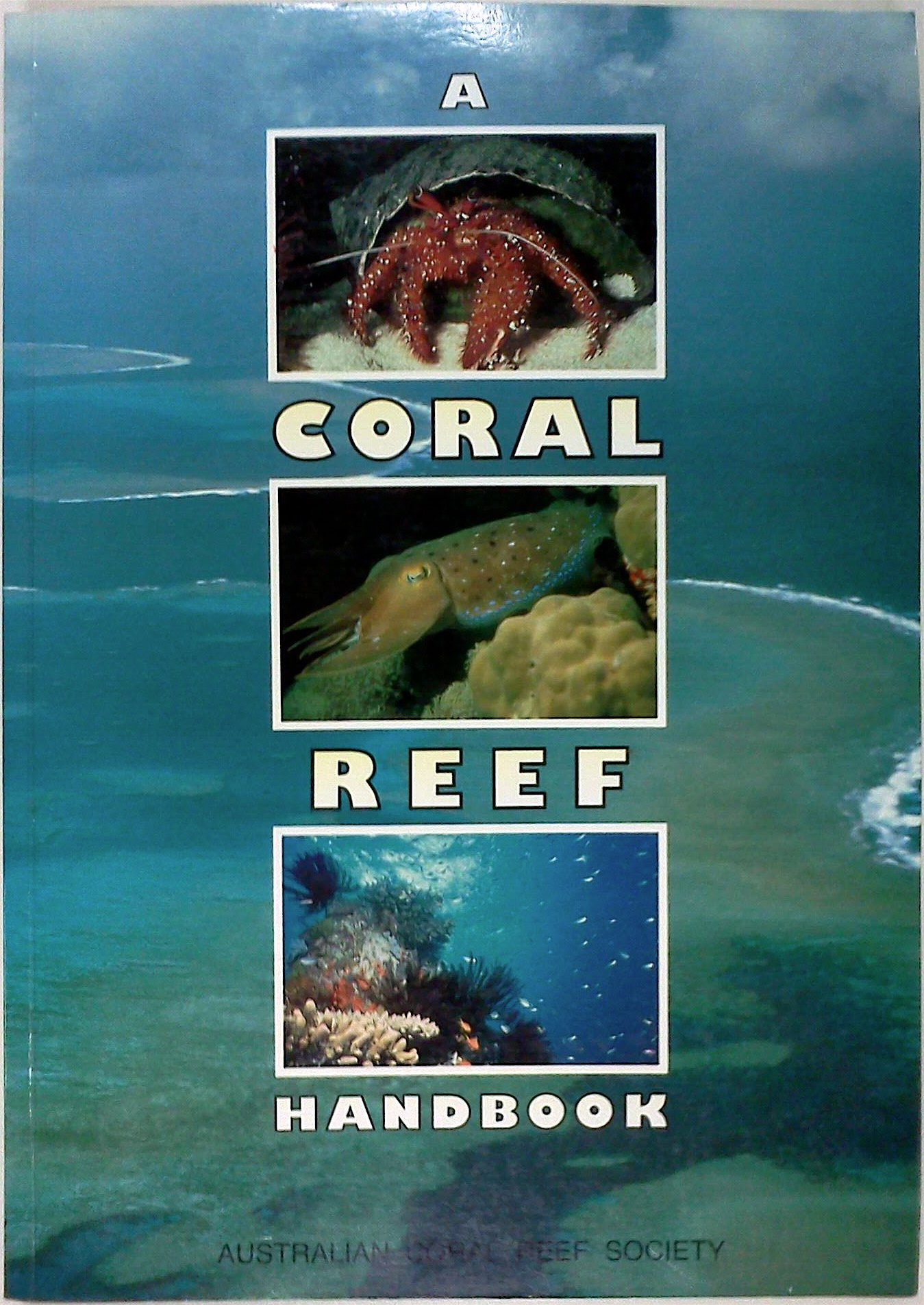 A Coral Reef Handbook: Guide to the Geology, Flora and Fauna of the Great Barrier Reef