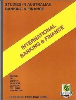International Banking and Finance (Studies in Australian Banking & Finance Series)
