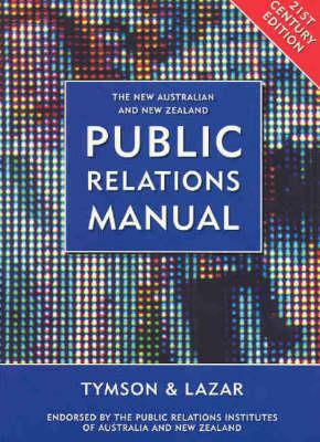 The New Australian & New Zealand Public Relations Manual: 21st Century Edition