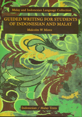 Guided Writing for Students of Indonesian and Malay: With English-Indonesian/Malay and Indonesian/Malay-English