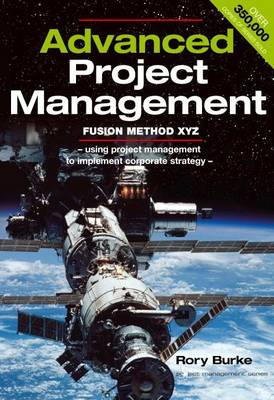 Advanced Project Management - Fusion Method XYZ: A Project Methodology Systems Approach for the Project Sponsor to Implement Corporate Strategy
