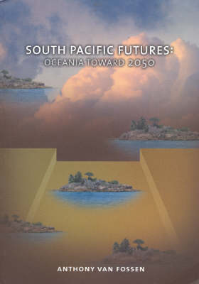 South Pacific Futures: Oceania Towards 2050