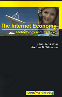 The Internet Economy: Technology and Practice