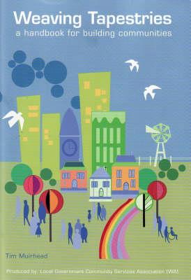 Weaving Tapestries A Handbook For Building Communities