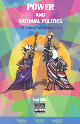 Power and National Politics: Units 3 & 4: VCE National Politics