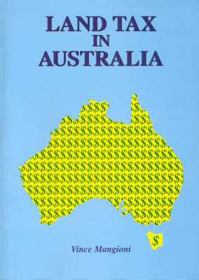 Land Tax Practice and Valuation: In the Eastern States of Australia