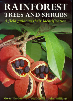 Rainforest Trees and Shrubs: a Field Guide to Their Identification in Victoria, New South Wales and Subtropical Queensland Using Vegetative Features