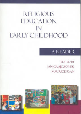 Religious Education in Early Childhood: A Reader
