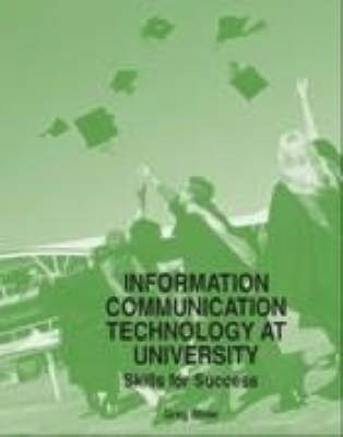 Information Communication Technology at University: Skills for Success