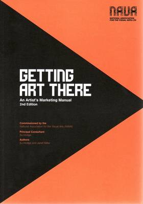 Getting Art There: An Artist's Marketing Manual