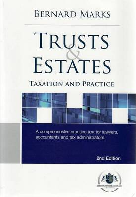 Trusts and Estates: Taxation and Practice: a Comprehensive Practice Text for Lawyers, Accountants and Tax Administrators