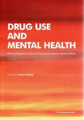 Drug Use and Mental Health: Effective Responses to Co- Occurring Drug and Mental Health Problems