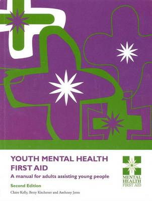 Youth Mental Health First Aid: A Manual for Adults Assisting Young People
