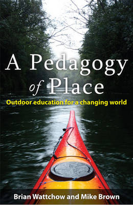 A Pedagogy of Place: Outdoor Education for a Changing World
