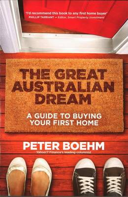 The Great Australian Dream: A Guide to Buying Your First Home
