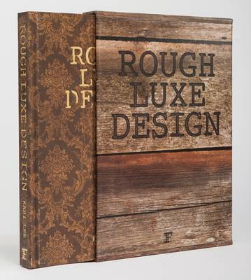 Rough Luxe Design: The New Love of Old