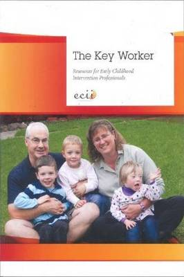 The Key Worker: Resources For Early Childhood Intervention Professional
