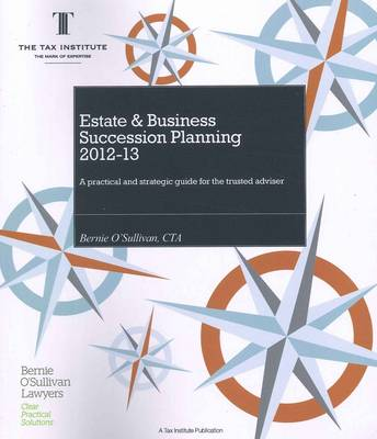 Estate and Business Succession Planning: A Practical and Strategic Guide for the Trusted Adviser