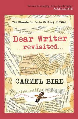 Dear Writer ...revisited...: The Classic Guide to Writing Fiction