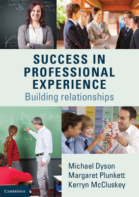 Success in Professional Experience: Building Relationships 1st Edition