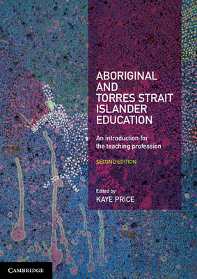 Aboriginal and Torres Strait Islander Education: An Introduction for the Teaching Profession 2nd Edition