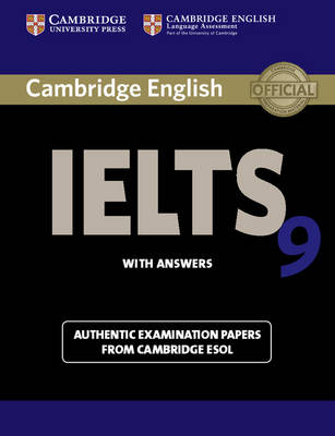 Cambridge IELTS 9 Student's Book with Answers: Authentic Examination Papers from Cambridge ESOL: Student's Book with Answers