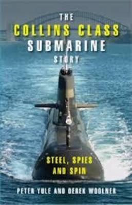 Collins Class Submarine Story Steel Spies & Spin