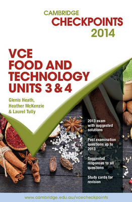 Cambridge Checkpoints VCE Food Technology Units 3 and 4 2014 and Quiz Me More