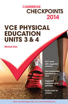 Cambridge Checkpoints VCE Physical Education Units 3 and 4 2014 and Quiz Me More