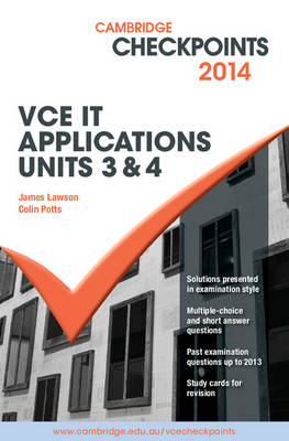 Cambridge Checkpoints VCE IT Applications Units 3 and 4 2014 and Quiz Me More: 2014
