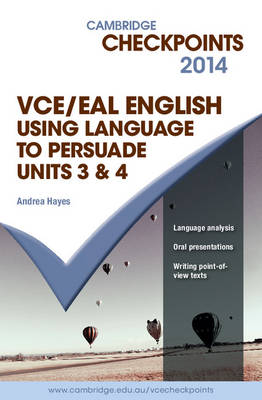Cambridge Checkpoints VCE English/EAL Using Language to Persuade: 2014