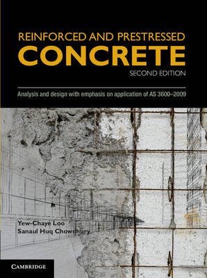Reinforced and Prestressed Concrete  Analysis and Design with Emphasis on Application of AS3600-2009