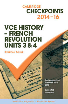 Cambridge Checkpoints VCE History - French Revolution 2014-16 and Quiz Me More