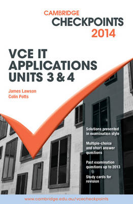 Cambridge Checkpoints VCE IT  Applications Units 3 and 4: 2014