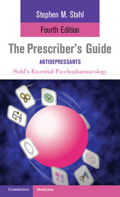 The Prescriber's Guide: Antidepressants: Stahl's Essential Psychopharmacology