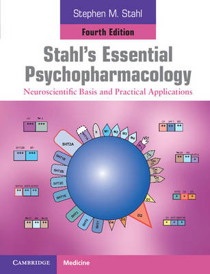 Stahl's Essential Psychopharmacology: Neuroscientific Basis and Practical Applications