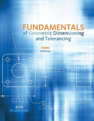 Fundamentals of Geometric Dimensioning and Tolerancing 3rd Edition