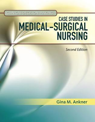 Clinical Decision Making: Case Studies in Medical-Surgical Nursing 2