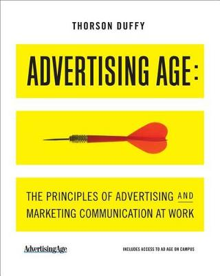 Advertising Age: The Principles of Advertising and Marketing Communication at Work