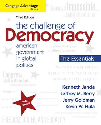 The Cengage Advantage Books: The Challenge of Democracy, Essentials: American Government in Global Politics