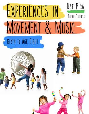 Experiences In Movement & Music: Birth To Age Eight