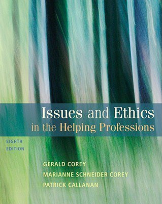 Issues and Ethics in the Helping Professions + The Skilled Helper